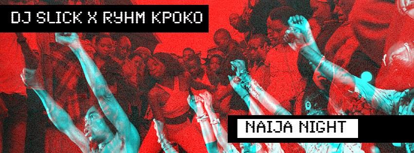 Naija night with DJ Sleek and DJ Ryhm Kpoko