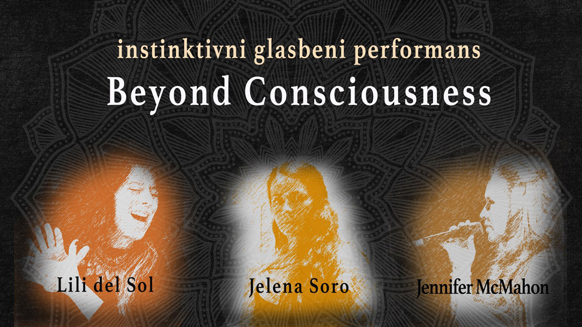Beyond Consciousness / instinktivni glasbeni performans